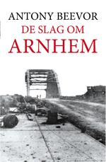 De slag om Arnhem - Antony Beevor (ISBN 9789026342479)
