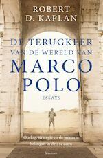 De terugkeer van de wereld van Marco Polo - essays - Robert Kaplan (ISBN 9789000354160)