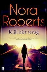 Kijk niet terug - Nora Roberts (ISBN 9789022581704)