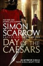 Day of the Caesars - Simon Scarrow (ISBN 9781472251985)