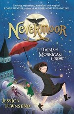 Nevermoor: The Trials of Morrigan Crow - Jessica Townsend (ISBN 9781510103825)