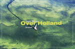 Over Holland - Karel Tomei (ISBN 9789055945764)