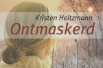 Ontmaskerd - Kristen Heitzmann (ISBN 9789460730221)