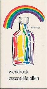 Werkboek essentiële oliën - E. Asjes (ISBN 9789020252132)