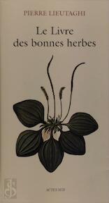 Le Livre des bonnes herbes - Pierre Lieutaghi (ISBN 9782742709533)