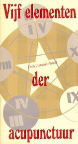 Vijf elementen der acupunctuur - D. Lawson-Wood, J. Lawson-Wood, Ankie Klootwijk (ISBN 9789020250282)