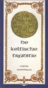 De Keltische traditie - Caitlín Matthews, Beatrix Prick van Wely (ISBN 9789020210323)