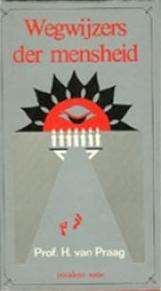 Wegwijzers der mensheid - Henri Praag (ISBN 9789020252521)
