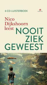 Nooit ziek geweest [6 CD luisterboek] - Nico Dijkshoorn (ISBN 9789047612360)