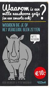 Waarom is een witte neushoorn grijs (en een zwarte ook)? - Heidi Aalbrecht, Pyter Wagenaar (ISBN 9789460772368)