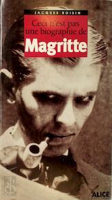 Ceci n'est pas une biographie de Magritte - Jacques Roisin, René Magritte (ISBN 9782930182056)