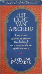 Het licht van afscheid - Christine Longaker, Ans de Vries (ISBN 9789022522486)