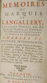 Mémoires du marquis de Langallery, lieutenant-général des armées de France, et général-feld-maréchal-lieutenant au service de l'Empereur Charles VI