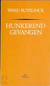 Hunkerend gevangen - Ward Ruyslinck (ISBN 9789068011623)
