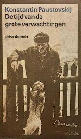 De tijd van de grote verwachtingen. Herinneringen - Konstantin Paustovskij (ISBN 9789029533270)