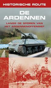 Historische route De Ardennen - Aad Spanjaard (ISBN 9789038918952)
