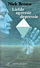 Liefde, agressie, depressie - Niek Brouw (ISBN 9789003988751)