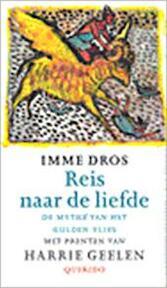 Reis naar de liefde - Imme Dros, Harrie Geelen (ISBN 9789021460000)