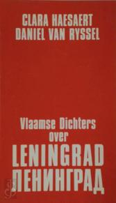 Vlaamse dichters over Leningrad - Clara Haesaert, Daniël Van Ryssel, Renaat Ramon, Lucienne Stassaert, Nic van Bruggen, Miriam van Hee