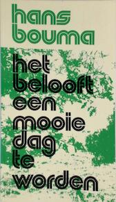 Het belooft een mooie dag te worden - Hans Bouma (ISBN 9789024231539)