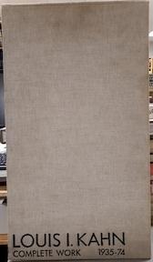 Louis I. Kahn - Complete work 1935-74 - Heinz Ronner, Sharad Jhaveri, Alessandro Vasella