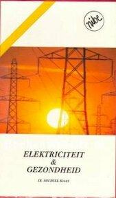 Elektricitiet en gezondheid - Ir. Michiel Haas (ISBN 9789074510028)