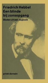 Een blinde bij zonsopgang - Friedrich Hebbel (ISBN 9789029520089)