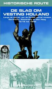 De slag om Vesting Holland - Aad Spanjaard (ISBN 9789038920412)