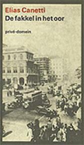 De fakkel in het oor - Elias Canetti (ISBN 9789029508643)
