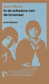 In de schaduw van de tovenaar - Golo Mann, Thomas Graftdijk, P. Beers (ISBN 9789029530279)