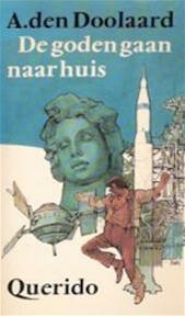 De goden gaan naar huis - A. den Doolaard (ISBN 9789021413365)