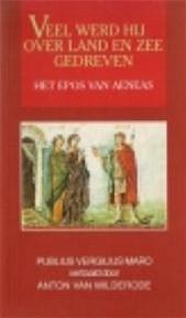 Veel werd hij over land en zee gedreve - Vergilius (ISBN 9789061526216)