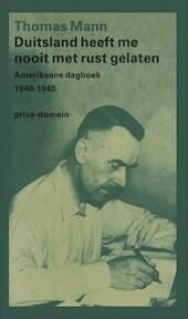 Duitsland heeft me nooit met rust gelaten - Thomas Mann (ISBN 9789029530293)