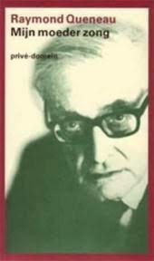 Mijn moeder zong - Raymond Queneau (ISBN 9789029535311)