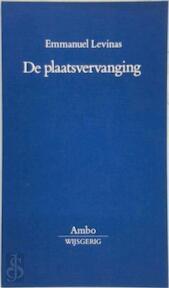 De plaatsvervanging - Emmanuel Lévinas, Theodorus de Boer (ISBN 9789026309328)