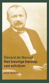 Prive-domein Het treurige beroep van schrijver - Gérard de Nerval (ISBN 9789029536882)