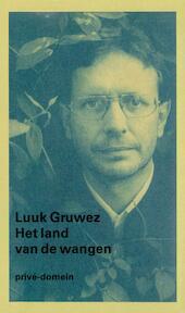 Het land van de wangen - Luuk Gruwez (ISBN 9789029521451)