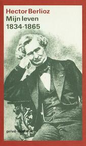 Mijn leven 1834-1865 - Hector Berlioz (ISBN 9789029502269)