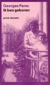 Ik ben geboren - Georges Perec (ISBN 9789029536646)