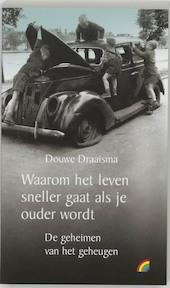 Waarom het leven sneller gaat als je ouder wordt - Douwe Draaisma (ISBN 9789041704641)
