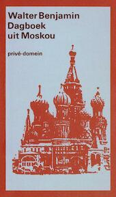 Dagboek uit Moskou - Walter Benjamin (ISBN 9789029502030)
