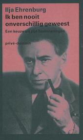 Ik ben nooit onverschillig geweest - Ilja Ehrenburg (ISBN 9789029514989)