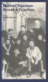 Rondom Tsjechov - Michail P. Tsjechov (ISBN 9789029548878)