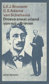 Droeve snaar, vriend van mij - C.S. Adama van Scheltema, L.E.J. Brouwer (ISBN 9789029507974)