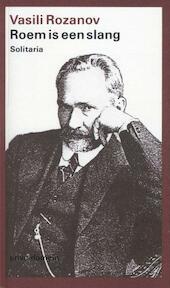 Roem is een slang - Vasili Rozanov (ISBN 9789029536189)
