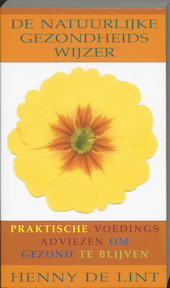 De natuurlijke gezondheidswijzer - Henny. de Lint (ISBN 9789032509767)