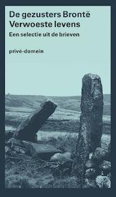 Verwoeste levens - De gezusters Brontë (ISBN 9789029505048)