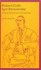 Igor Strawinsky, de kroniek van een vriendschap - Robert Craft, M. van Amerongen, Konrad Boehmer, C.E. van Amerongen-van Straten (ISBN 9789029512770)
