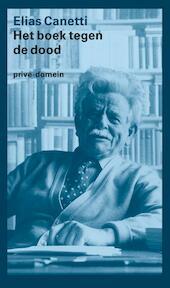 Het boek tegen de dood - Elias Canetti (ISBN 9789029500135)