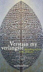 Verstaan my verlangste - Jooris van Hulle, Riana Scheepers (ISBN 9789063064754)